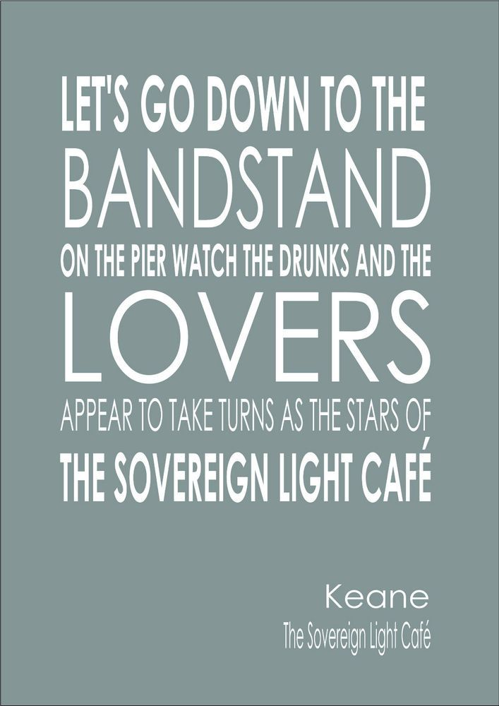 Sovereign Light Café Lyrics/Words By Keane Quote Print Poster A4