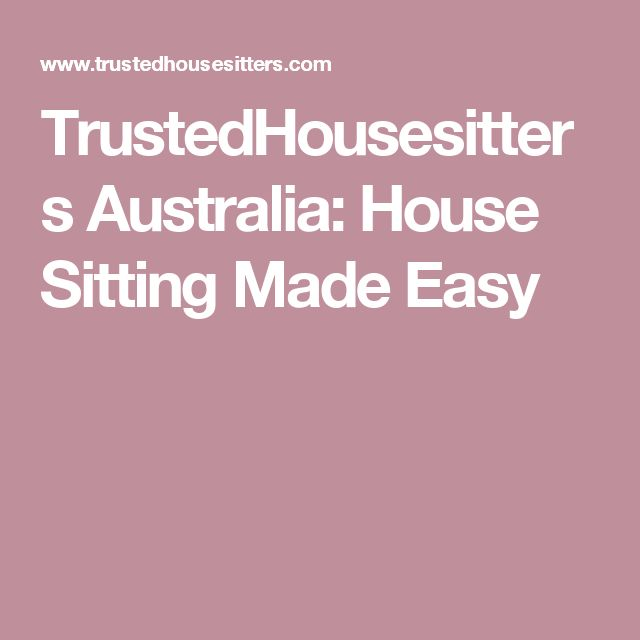 TrustedHousesitters Australia: House Sitting Made Easy