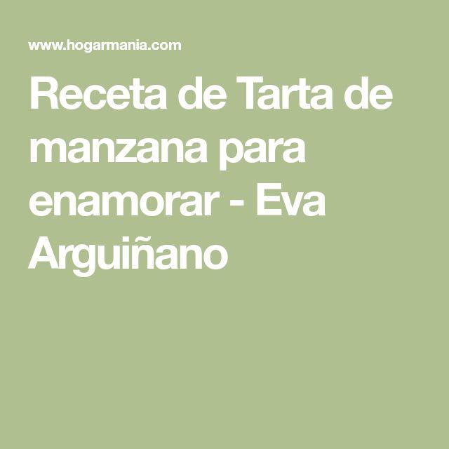 Receta de Tarta de manzana para enamorar - Eva Arguiñano