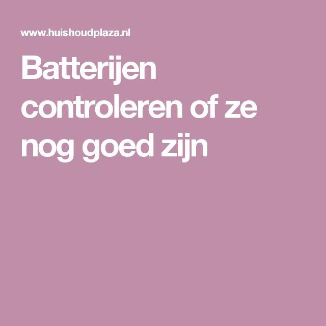 Batterijen controleren of ze nog goed zijn