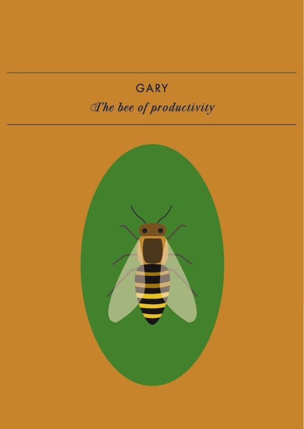 GARY THE BEE OF PRODUCTIVITY Know someone who is suffering from inertia / a creative block / the lazies and needs a little boost to get out of their slump