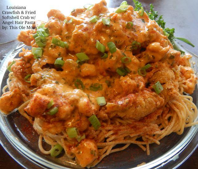 This Ole Mom: Louisiana Cajun Crawfish & Soft Shell Crab over Angel Hair Pasta