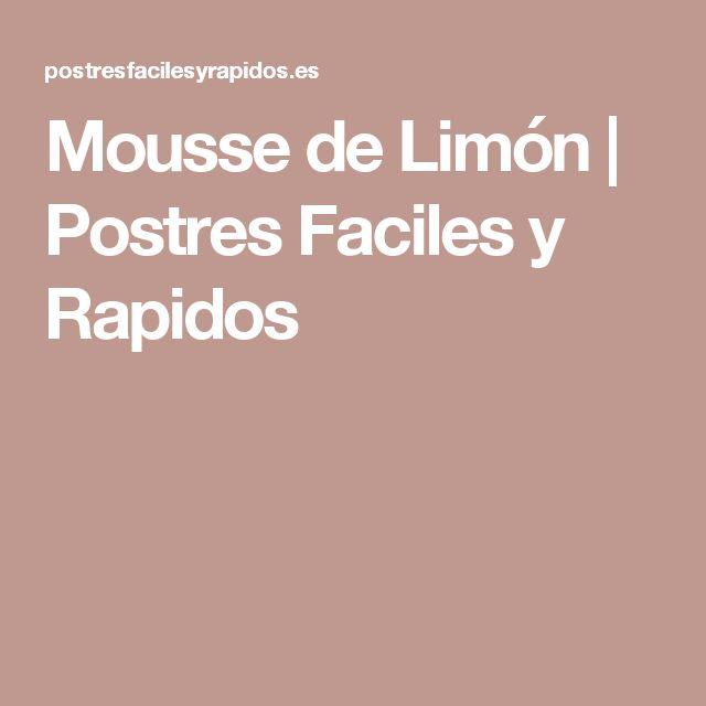 Mousse de Limón | Postres Faciles y Rapidos