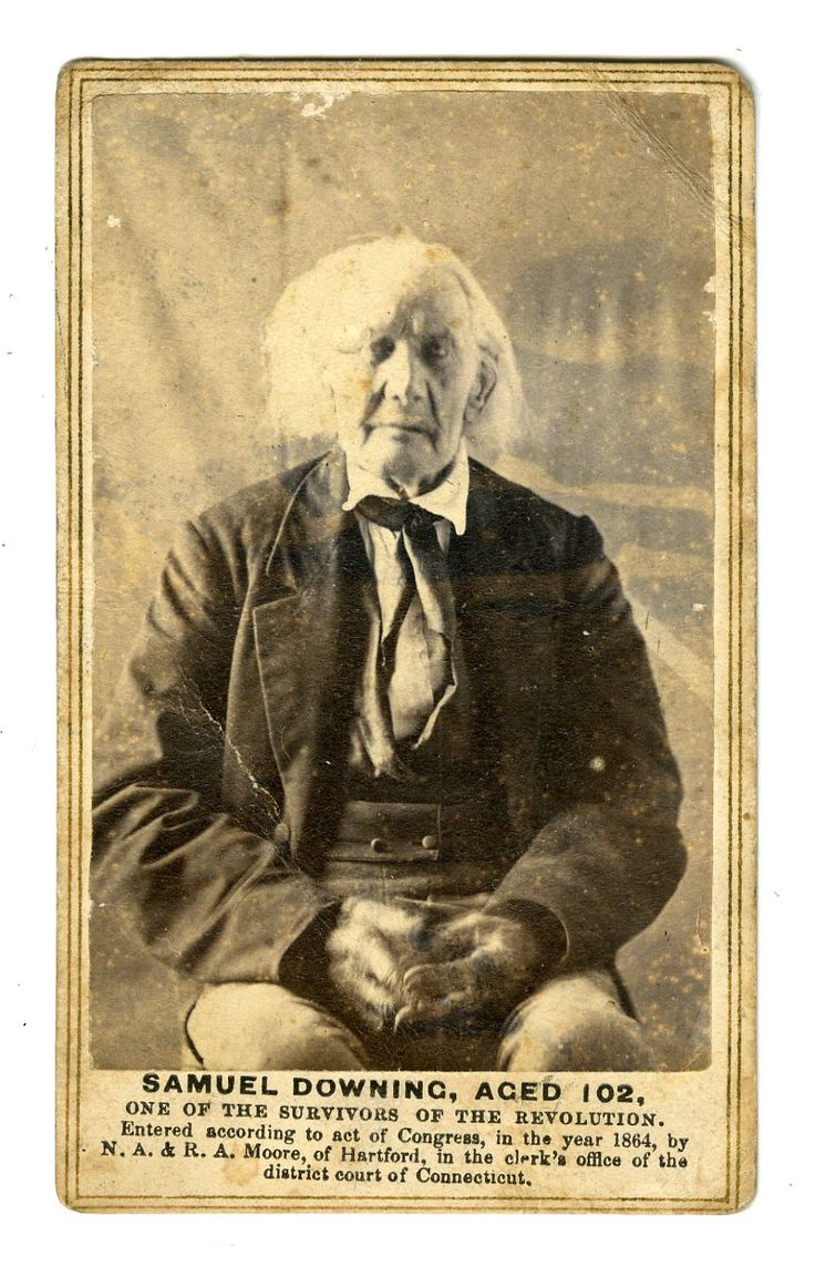 Samuel Downing, age 102 ~ photo taken in 1864 at which time he was one of the few remaining survivors of the American Revolution.