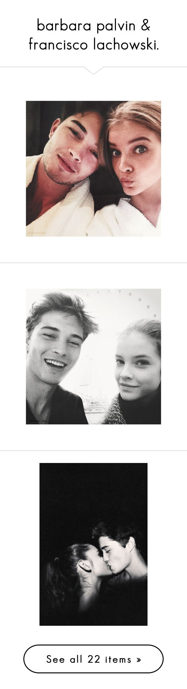 """barbara palvin & francisco lachowski."" by urclipper ❤ liked on Polyvore…"