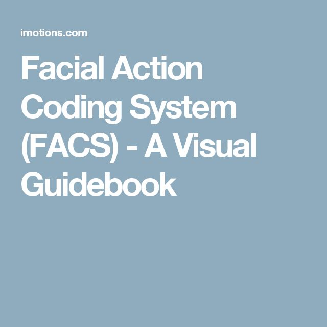 Facial Action Coding System (FACS) - A Visual Guidebook