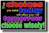 classroom motivational posters | New School Classroom Motivational Poster The Choices You Make Today ...