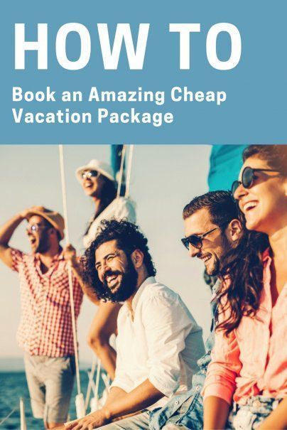 How to Book an Amazing Cheap Vacation Package More