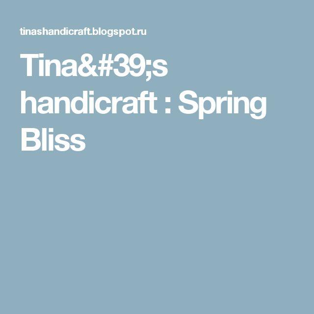 Tina's handicraft : Spring Bliss
