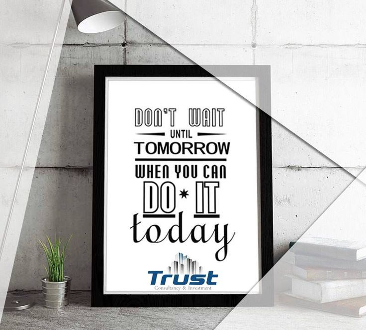 Don't wait until tomorrow when you can do it TODAY #trust #ci #trustci #consultancy #and #investment #iso #audit #marketing #feasibility #study #feasibilitystudy #hr #tax #finance #risksolutions #risk #solutions #advisory #business #one #person #team #peopple #language #calculator #eid #mubarak #eidmubarak #DontwaituntiltomorrowwhenyoucandoitTODAY