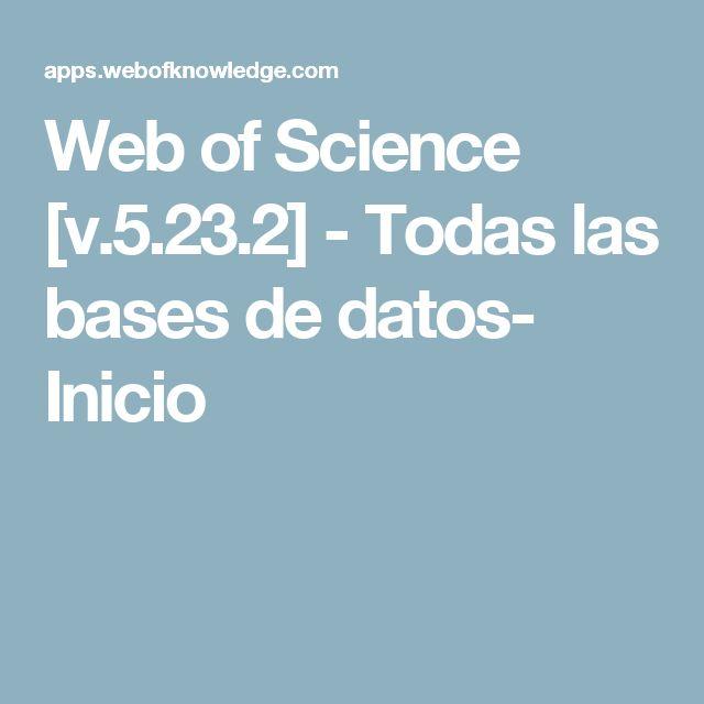 Web of Science [v.5.23.2]  -      Todas las bases de datos- Inicio