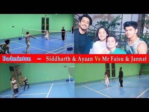 Mr Faisu Jannat Zubair Vs Siddharth Nigam Ayaan Zubair Badminton Battle Youtube In 2020 Badminton Battle Mr