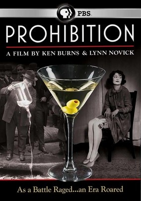 Ken Burns: Prohibition (2011) Ken Burns's fascinating multipart documentary examines the history of alcohol in America, including the events leading up to the passage of the 18th Amendment, the social and legal effects of prohibiting alcohol, and the repeal of Prohibition.