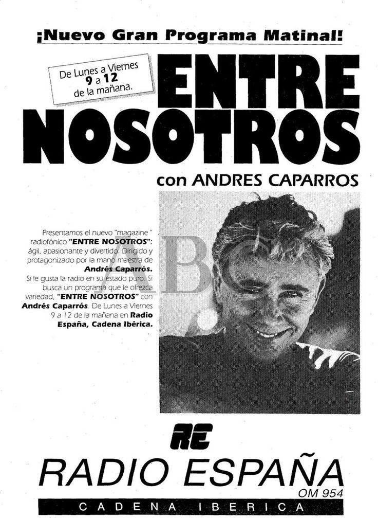 """EL RADIO ESCUCHANTE @LaRADIOenTUITER Año 1994, las mañanas en Radio España las dirigía Andrés Caparros, """"Entre Nosotros"""" de 9 a 12 de la mañana."""