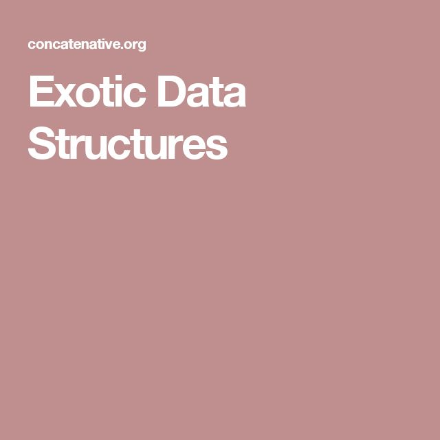 Exotic Data Structures