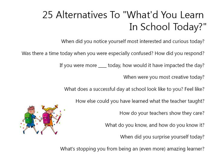 "25 Alternatives To ""What'd You Learn In School Today?""#education#learning"