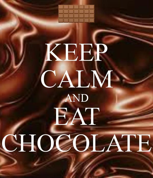 keep calm & eat chocolate