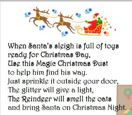 Make reindeer food - oats and glitter! Use this poem if sending home with the children
