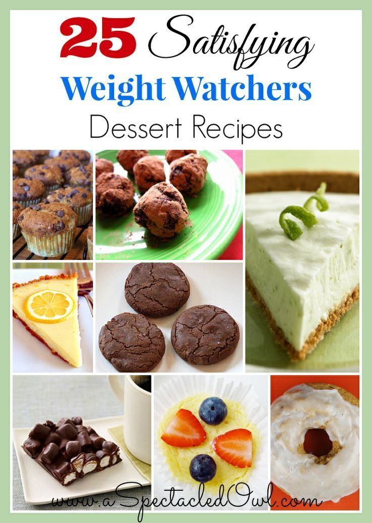 25 Satisfying Weight Watchers Dessert Recipes - A great way to eat what you love but still lose weight