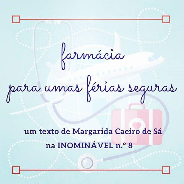 """Vale mais prevenir do que remediar. Leiam as """"Dicas de Farmacêutica"""" da Margarida para umas férias sem preocupações, na #revistainominavel n.º 8.  http://buff.ly/2uwZf98  #revistadigital #revistaonline #revista #revistaportuguesa #portuguesemagazine #portugal #saúde #bookstagram #instadaily #férias #farmácia  [link in bio]"""