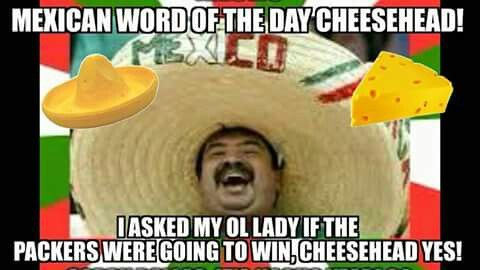 Mexican WOTD: Cheesehead   MEXICAN WORD OF THE DAY ...