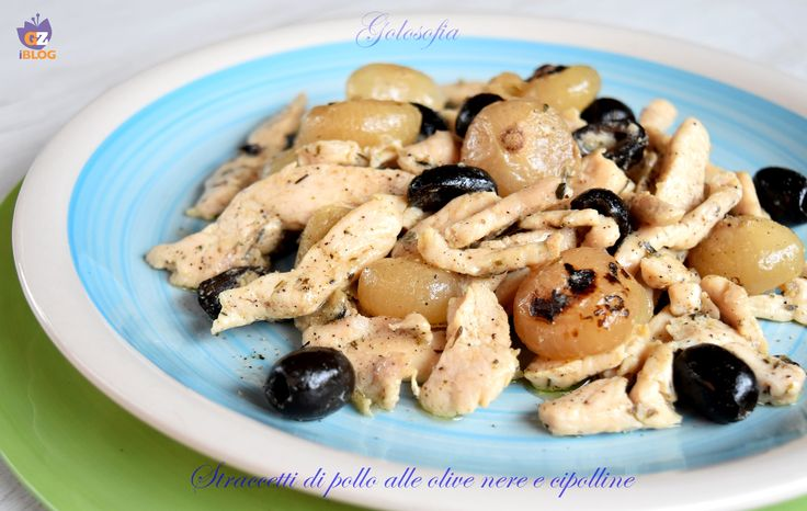Straccetti di pollo alle olive nere e cipolline, un piatto gustosissimo e stuzzicante, molto semplice e rapido da preparare. Conquisterà senz'altro tutti!