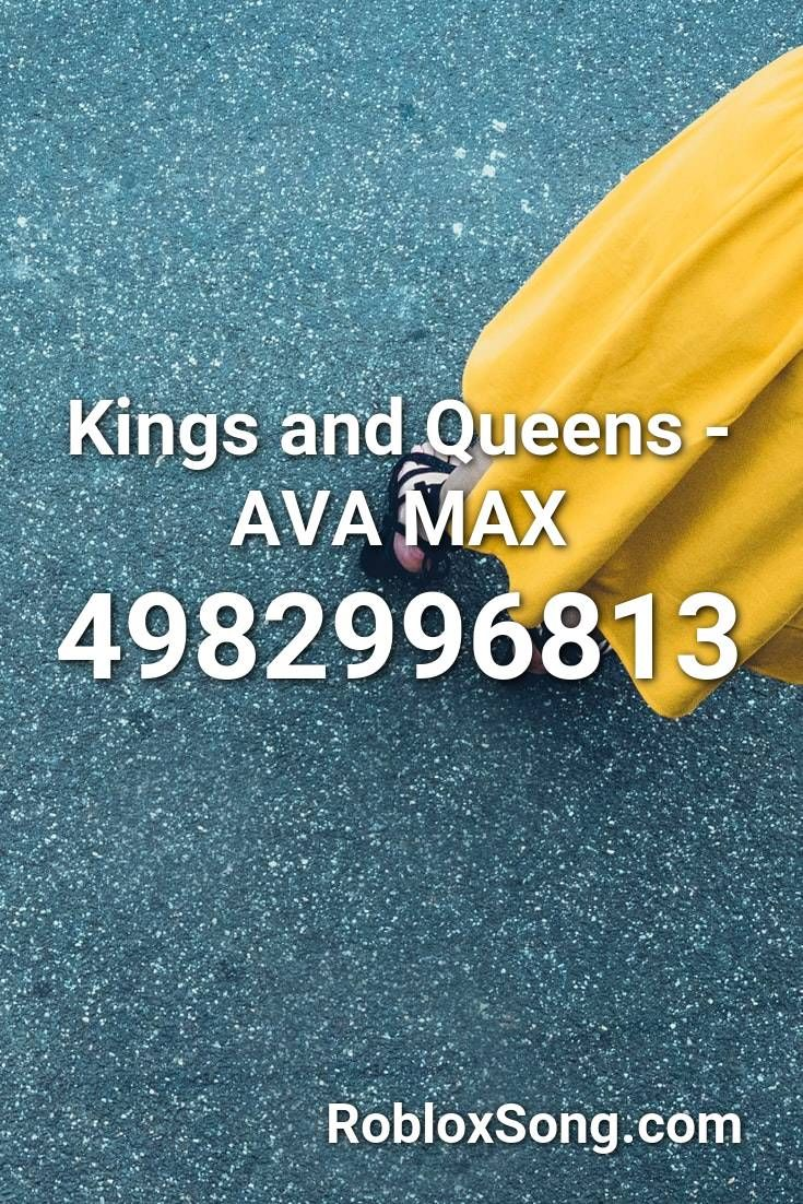 Kings And Queens Ava Max Roblox Id Roblox Music Codes Roblox Fnaf Song Songs