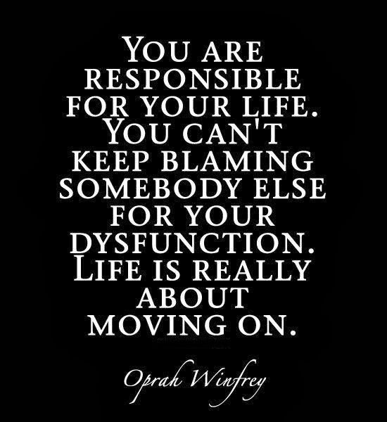 Quotes About Being Responsible   ... if you think some Moved On Quotes (Move On Quotes) above inspired you