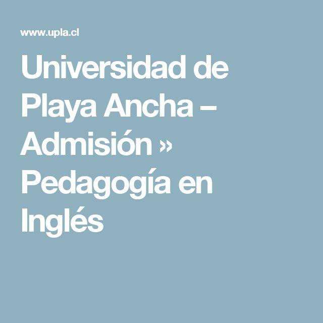 Universidad de Playa Ancha – Admisión » Pedagogía en Inglés