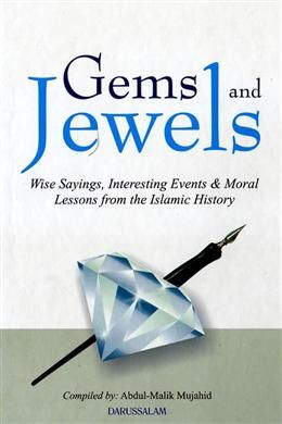 MPHOnline.com :: Gems and Jewels: Wise Sayings, Interesting Events & Moral Lessons from the Islamic History: Abd Malik Mujahid