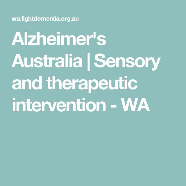 Alzheimer's Australia   Sensory and therapeutic intervention - WA