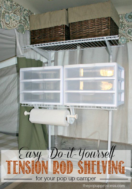 Pop Up Camper Mods: Tension Rod Wire Shelving.  With a simple shelving mod, we found a great way to curtail the camper clutter.