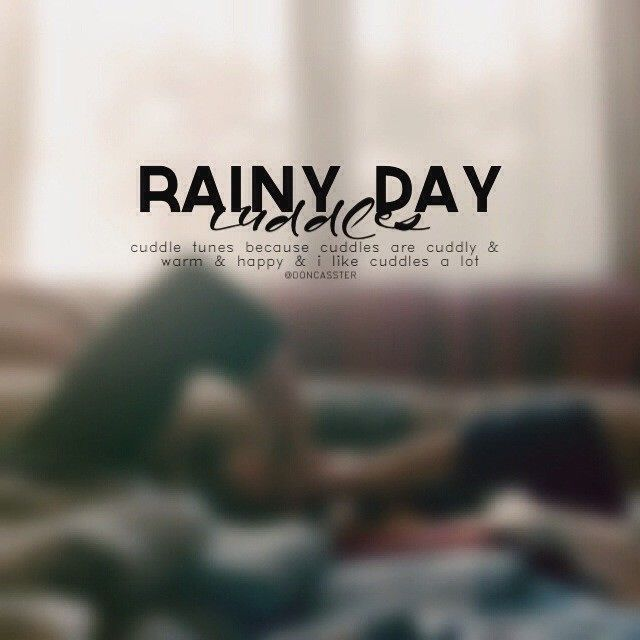 I Want To Cuddle With You Quotes: Rainy Day Cuddles..