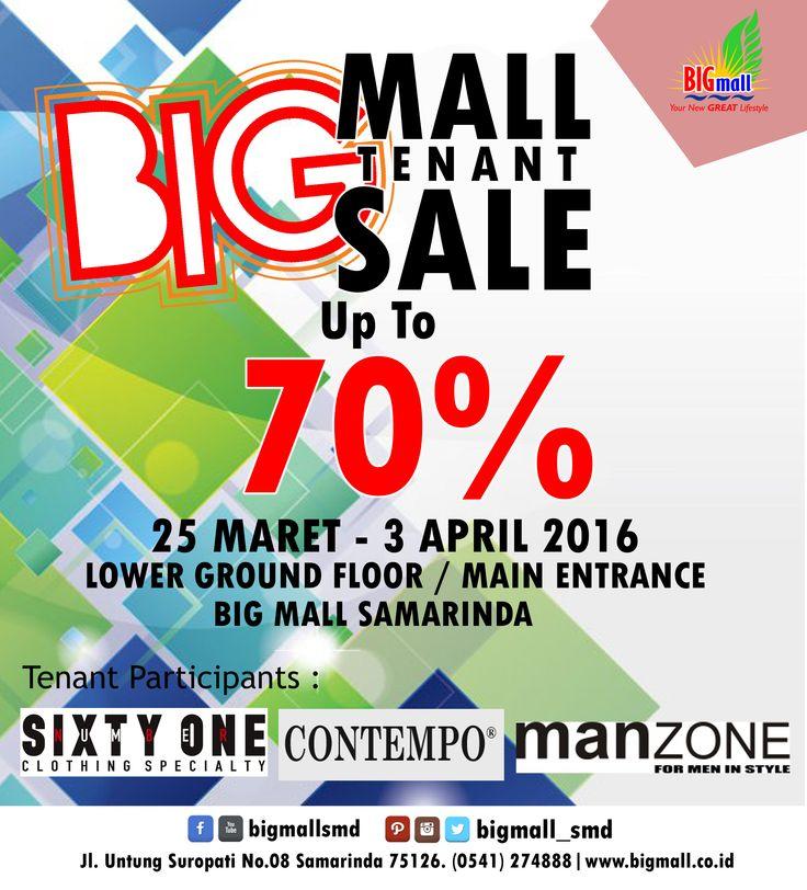 Kunjungi BIG Mall Tenant SALE 25 Maret - 3 April 2016 di Lower Ground Main Entrance Big Mall Samarinda. Dapatkan diskon hingga 70%, jangan sampai kehabisan.