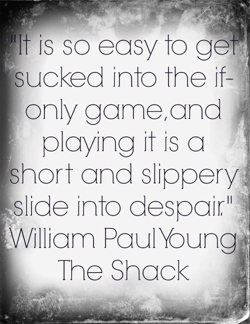 It is so easy to get sucked into the If-Only game, and playing it is a short and slippery slide into Dispair. ~ William Paul Young - Heartbreak = The short swift ride to getting stuck in deep depression, self-destruction, pain and anguish. And all because of the damaging impact someone else had on your life and emotions, all because you cared.