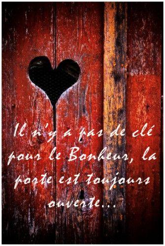 Porte Coeur...There is no key to happiness, the door is always open...
