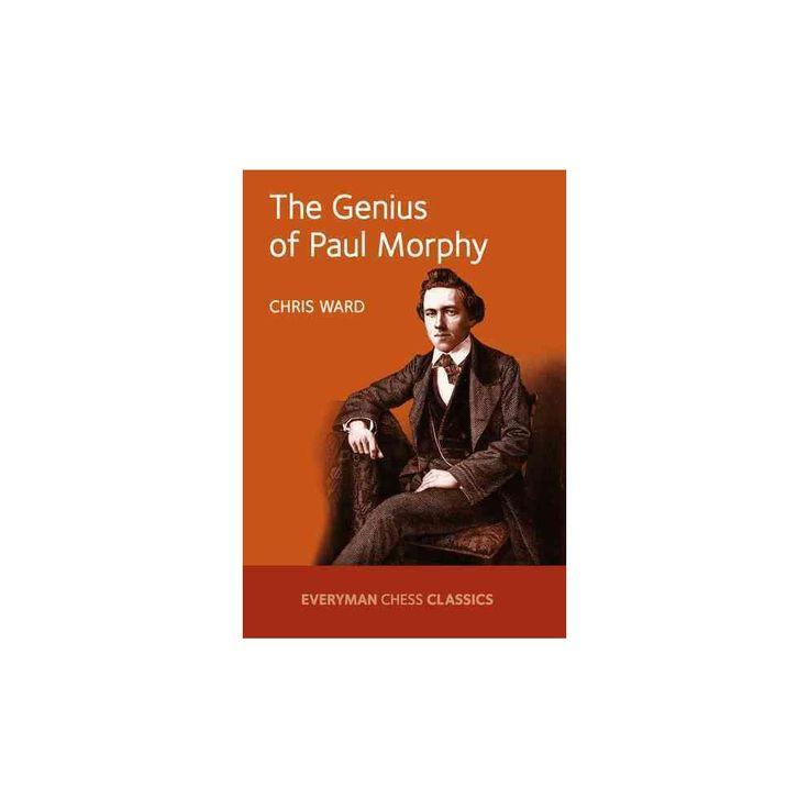 Genius of Paul Morphy (Reissue) (Paperback) (Chris Ward)