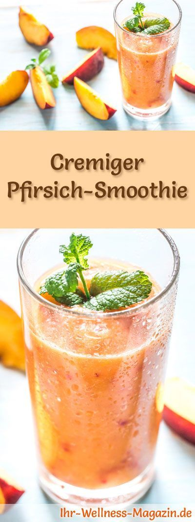 Pfirsich-Smoothie selber machen - ein gesundes Smoothie-Rezept zum Abnehmen für Frühstücks-Smoothies oder sättigende Diät-Mahlzeiten ...