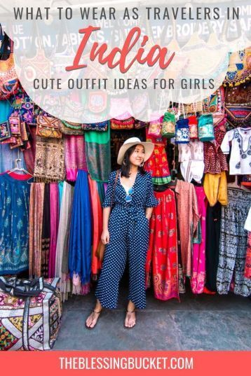 What to Wear in India for Female Travelers – Outfit Ideas that are Respectful, Comfy & Chic