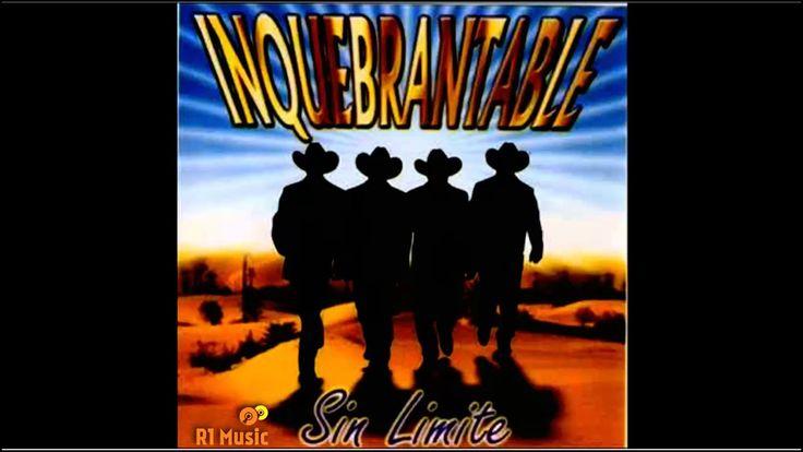 Grupo Inquebrantable - Sin Limite