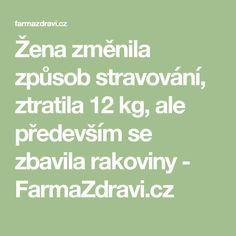 Žena změnila způsob stravování, ztratila 12 kg, ale především se zbavila rakoviny - FarmaZdravi.cz