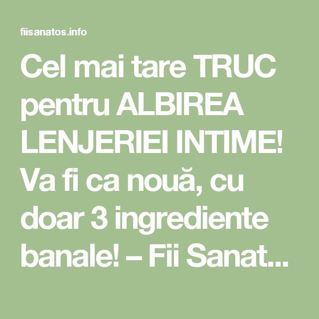Cel mai tare TRUC pentru ALBIREA LENJERIEI INTIME! Va fi ca nouă, cu doar 3 ingrediente banale! – Fii Sanatos