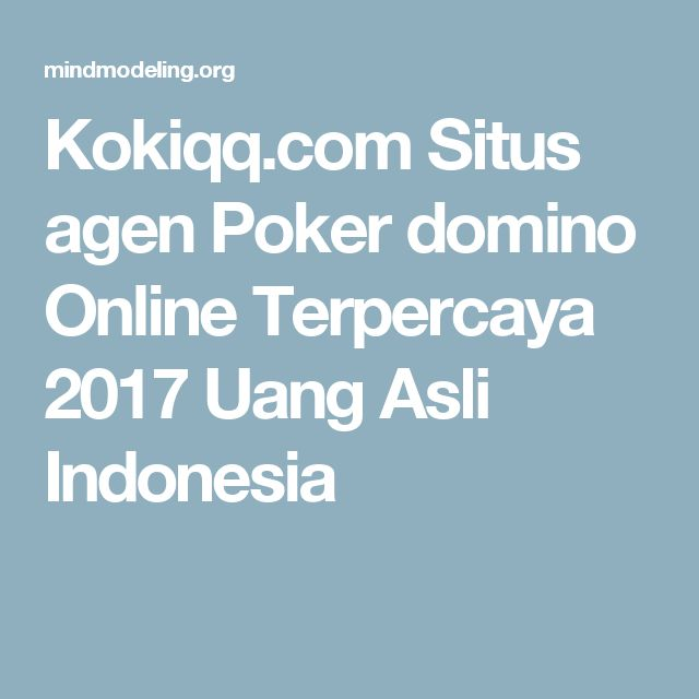 Kokiqq.com Situs agen Poker domino Online Terpercaya 2017 Uang Asli Indonesia
