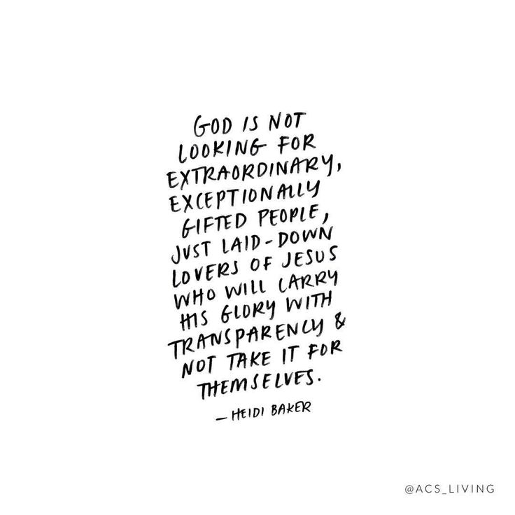 God is not looking for extraordinary, exceptionally gifted people, just laid-down lovers of Jesus who will carry His glory with transparency & not take it for themselves.