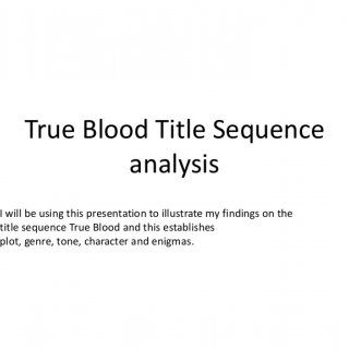 True Blood Title Sequence analysisI will be using this presentation to illustrate my findings on thetitle sequence True Blood and this establishesplot, genr. http://slidehot.com/resources/true-blood-title-sequence-analysis.52345/