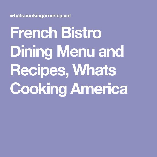 French Bistro Dining Menu and Recipes, Whats Cooking America