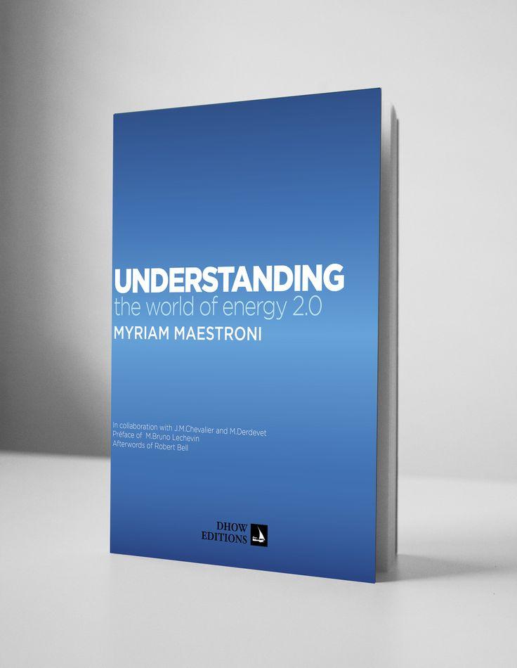 "Diseño portada libro ""UNDERSTANDING THE WORLD OF ENERGY 2.0"" de Myriam Maestroni // Cover design for the book ""UNDERSTANDING THE WORLD OF ENERGY 2.0"" of Myriam Maestroni"
