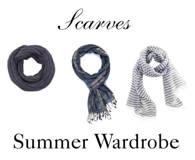 Scarves ~ Summer Wardrobe by chicgoddess88 on Polyvore