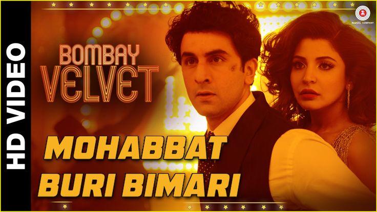 Mohabbat Buri Bimari | Bombay Velvet | Ranbir - Anushka | Amit Trivedi (...