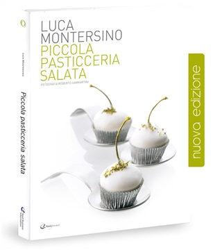 """Un bestseller per un maestro della pasticceria. Il """"nostro"""" Luca Montersino con """"Piccola Pasticceria Salata""""..."""
